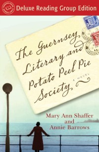 Cover Guernsey Literary and Potato Peel Pie Society (Random House Reader's Circle Deluxe Reading Group Edition)