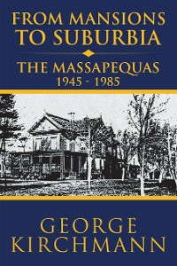 Cover From Mansions to Suburbia the Massapequas 1945–1985