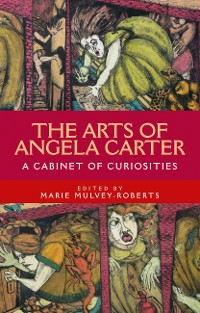 Cover The arts of Angela Carter