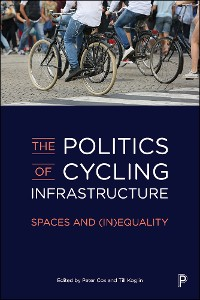 Cover The Politics of Cycling Infrastructure
