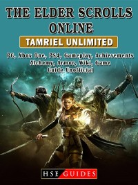 Cover Elder Scrolls Online Tamriel Unlimited, PC, Xbox One, PS4, Gameplay, Achievements, Alchemy, Armor, Wiki, Game Guide Unofficial