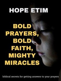 Cover Bold Prayers, Bold Faith, Mighty Miracles