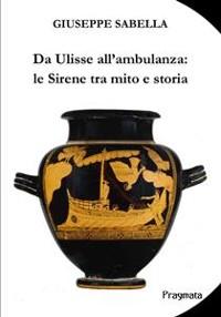Cover Da Ulisse all'ambulanza: le Sirene tra mito e storia