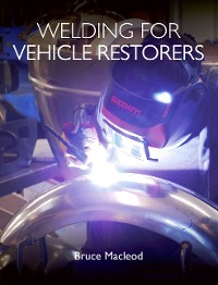 Cover Welding for Vehicle Restorers
