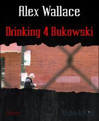 Cover Drinking 4 Bukowski