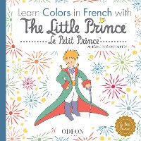 Cover Learn Colors in French with The Little Prince
