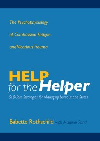 Cover Help for the Helper: The Psychophysiology of Compassion Fatigue and Vicarious Trauma