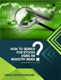 Cover How to Search for Stocks Using an Industry Index?