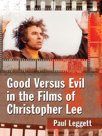 Cover Good Versus Evil in the Films of Christopher Lee