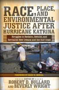 Cover Race, Place, and Environmental Justice After Hurricane Katrina