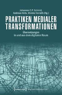 Cover Praktiken medialer Transformationen