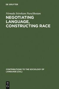 Cover Negotiating Language, Constructing Race