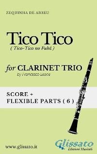 Cover Tico Tico - Flexible Clarinet Trio score & parts