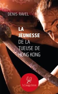 Cover La jeunesse de la tueuse de Hong Kong