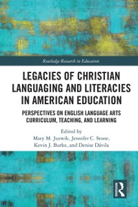 Cover Legacies of Christian Languaging and Literacies in American Education