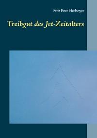 Cover Treibgut des Jet-Zeitalters