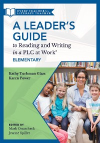 Cover A Leader's Guide to Reading and Writing in a PLC at Work®, Elementary