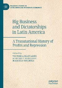 Cover Big Business and Dictatorships in Latin America