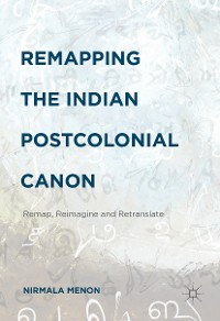 Cover Remapping the Indian Postcolonial Canon