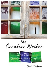 Cover The Creative Writer, Level Three: Building Your Craft (The Creative Writer)