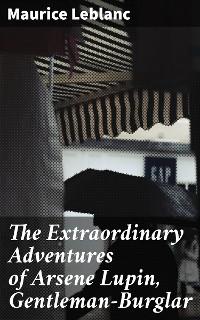 Cover The Extraordinary Adventures of Arsene Lupin, Gentleman-Burglar