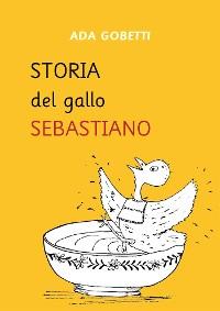 Cover Storia del Gallo Sebastiano
