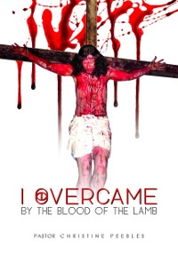 Cover I Overcame By The Blood Of The Lamb