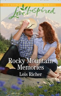 Cover Rocky Mountain Memories (Mills & Boon Love Inspired) (Rocky Mountain Haven, Book 4)