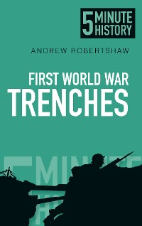 Cover First World War Trenches: 5 Minute History