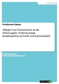 Cover Ablegen von Dokumenten in die Fahrzeugakte (Unterweisung Kaufmann/frau im Groß- und Außenhandel)