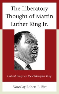 Cover The Liberatory Thought of Martin Luther King Jr.