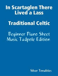 Cover In Scartaglen There Lived a Lass Traditional Celtic - Beginner Piano Sheet Music Tadpole Edition