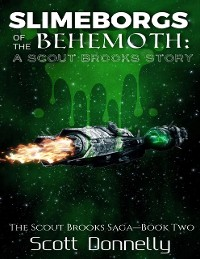 Cover Slimeborgs of the Behemoth: A Scout Brooks Story
