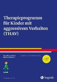 Cover Therapieprogramm für Kinder mit aggressivem Verhalten (THAV)