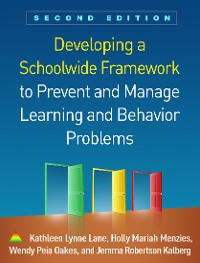 Cover Developing a Schoolwide Framework to Prevent and Manage Learning and Behavior Problems, Second Edition