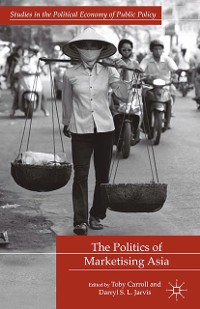 Cover The Politics of Marketising Asia