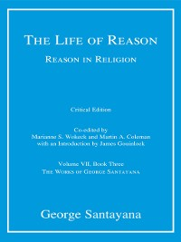 Cover The Life of Reason or the Phases of Human Progress