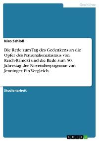 Cover Die Rede zum Tag des Gedenkens an die Opfer des Nationalsozialismus von Reich-Ranicki und die Rede zum 50. Jahrestag der Novemberpogrome von Jenninger. Ein Vergleich