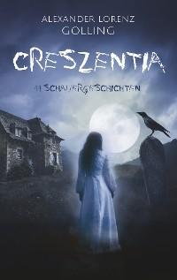 Cover Creszentia (11 Schauergeschichten)