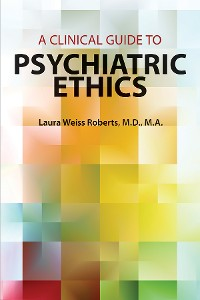 Cover A Clinical Guide to Psychiatric Ethics