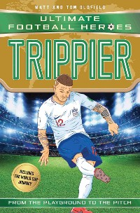 Cover Trippier (Ultimate Football Heroes - International Edition) - includes the World Cup Journey!