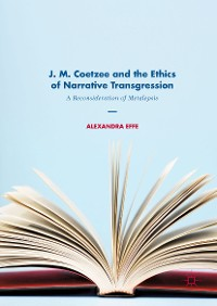 Cover J. M. Coetzee and the Ethics of Narrative Transgression