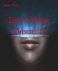 Cover Live without conscience