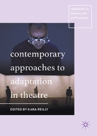 Cover Contemporary Approaches to Adaptation in Theatre