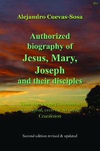 Cover Authorized Biography of Jesus, Mary, Joseph and their Disciples 2nd Edition