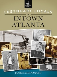Cover Legendary Locals of Intown Atlanta