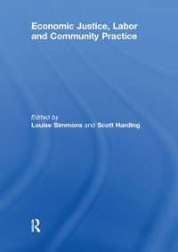 Cover Economic Justice, Labor and Community Practice