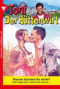 Cover Toni der Hüttenwirt 227 – Heimatroman
