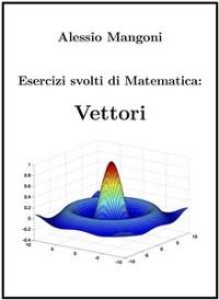 Cover Esercizi svolti di Matematica: Vettori