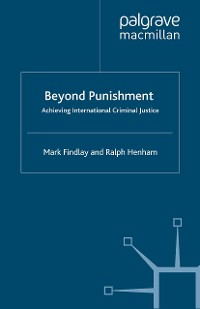 Cover Beyond Punishment: Achieving International Criminal Justice
